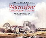 David Bellamy, David Bellamy's Watercolour Landscape Course: From First Steps to Finished Paintings