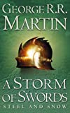 George RR Martin - A Storm of Swords: Steel and Snow