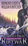 Raymond Feist & William Forstchen, Honoured Enemy - Legends of the Riftwar
