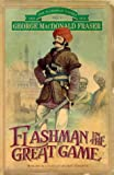 Flashman In The Great Game (Book 5)