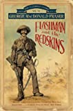 Flashman And The Redskins (Book 7)