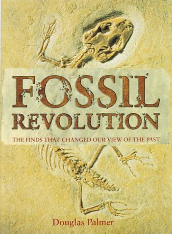 Fossil Revolution: The Finds That Changed Our View of the Past