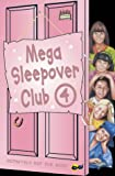 Mega Sleepover Club 4