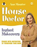 Ann Maurice House Doctor: Instant Makeovers