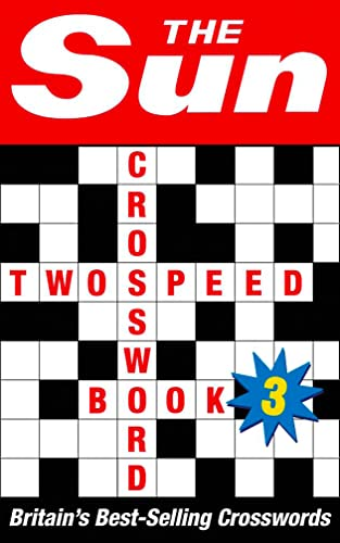 The Sun Two-speed Crossword Book 3: 80 Two-in-One Cryptic and Coffee Time Crosswords
