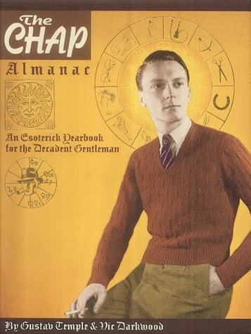 The Chap Almanac: An Esoterick Yearbook for the Decadent Gentleman