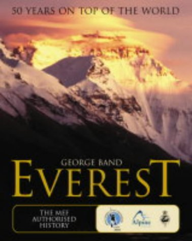 Everest: The MEF Authorised 50th Anniversary Volume - 50 Years on Top of the World