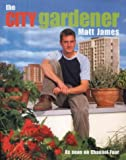 Matt James, The City Gardener
