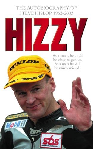 Hizzy: The Autobiography of Steve Hislop 1962-2003