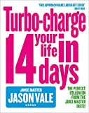 Jason Vale, The Juice Master: Turbo Charge your Life In 14 Day