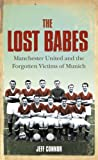 Jeff Connor, The Lost Babes: Manchester United and the Forgotten Victims of Munich