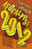 Apocalypse 2012: An Investigation into the End of Civilization