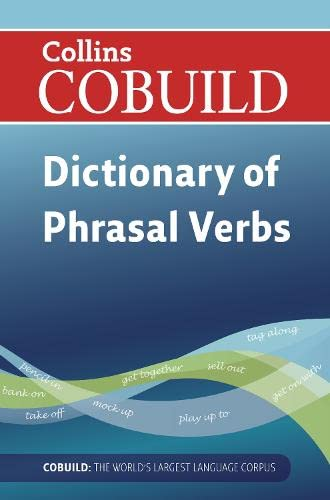 Collins Cobuild - Dictionary of Phrasal Verbs