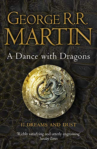 A Song of Ice and Fire, Tome 5 : A Dance with Dragons : Part 1, Dreams ans dust par George R. R. Martin