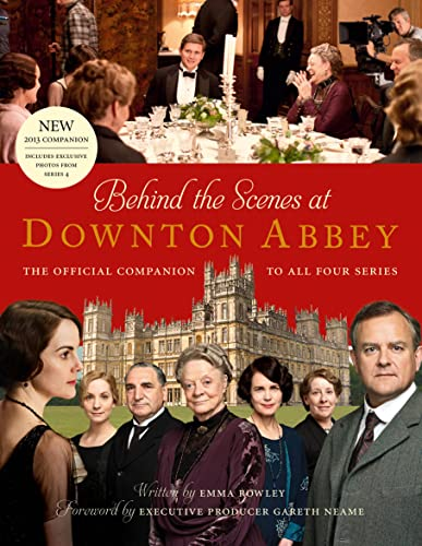 Behind the Scenes at Downton Abbey par Emma Rowley