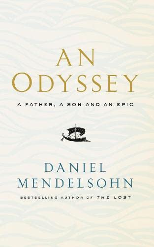 An Odyssey: A Father, A Son and an Epic: Shortlisted for the Baillie Gifford Prize 2017 par Daniel Mendelsohn