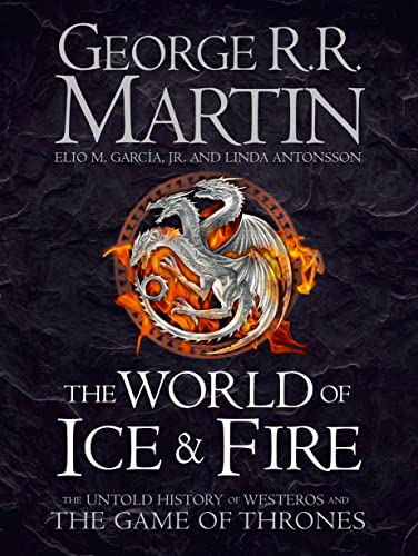 The World of Ice and Fire: The Untold History of Westeros and the Game of Thrones par George R. R. Martin, Linda Antonsson