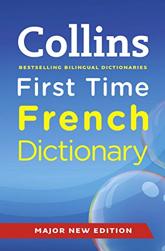 Collins First Time French Dictionary par Collins Dictionaries
