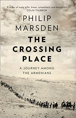 The Crossing Place: A Journey Among the Armenians par Philip Marsden