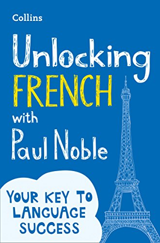 Unlocking French with Paul Noble: Use What You Already Know par Paul Noble