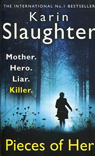 Karin Slaughter - Pieces of Her (Thriller)