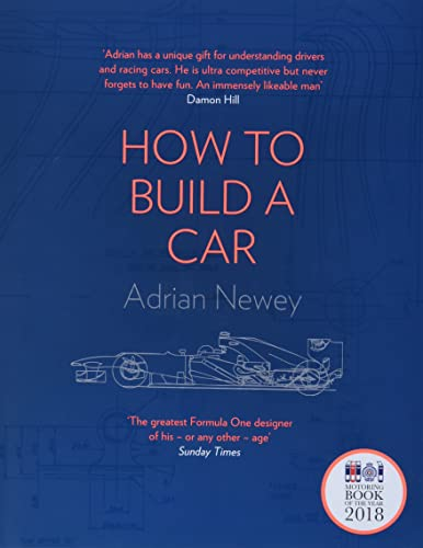 How to Build a Car: The Autobiography of the World's Greatest Formula 1 Designer