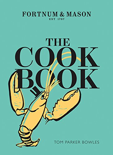 The Cook Book: Fortnum & Mason par Tom Parker Bowles