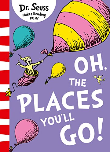 Oh, The Places You'll Go! par Dr. Seuss