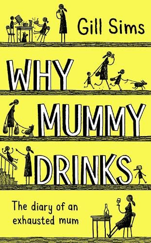 Why Mummy Drinks: The Sunday Times Number One Bestselling Author par Gill Sims