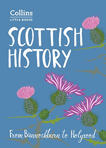 Scottish History: From Bannockburn to Holyrood par  John Abernethy