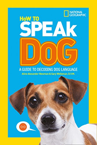 How To Speak Dog: A Guide to Decoding Dog Language par  National Geographic Kids