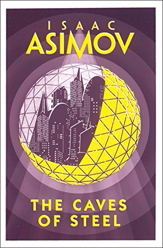 The Caves of Steel par Isaac Asimov