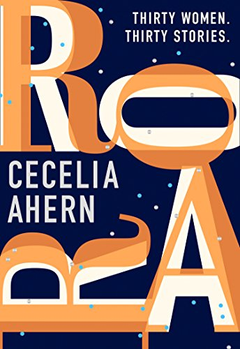 Roar: Uplifting. Intriguing. Thirty Short Stories from the Sunday Times Bestselling Author par  Cecelia Ahern