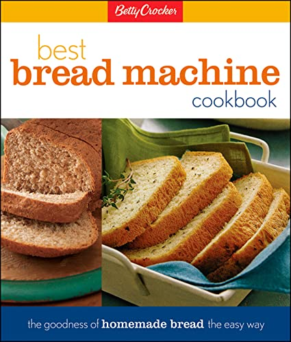 Betty Crocker Best Bread Machine Cookbook: The Goodness of Homemade Bread the Easy Way par  Betty Crocker