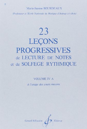 23 Lecons Progressives de Lecture de Notes et de Solfege Vol.4 a par Bourdeaux M.-J.