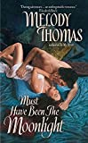 Melody Thomas, Must Have Been the Moonlight