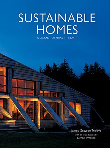 Sustainable Homes: 26 Designs that Respect the Earth par  James Grayson Trulove