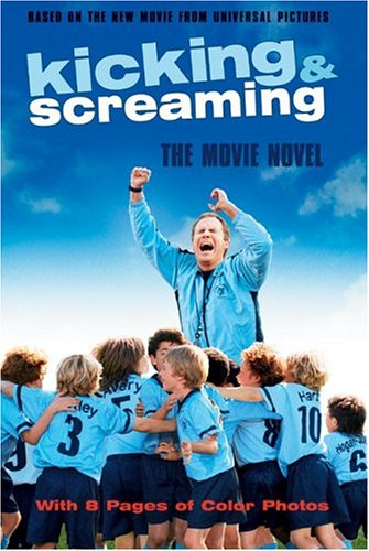 Kicking and Screaming / Бей и кричи (2005)