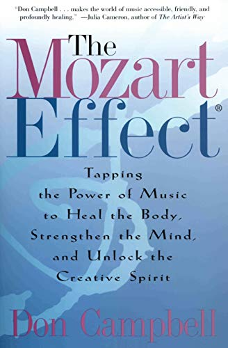 The Mozart Effect: Tapping the Power of Music to Heal the Body, Strengthen the Mind, and Unlock the Creative Spirit PDF Books