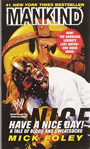 Jim Ross,Mick Foley, Have a Nice Day: A Tale of Blood and Sweatsocks