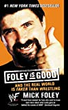 Mick Foley, Foley is Good