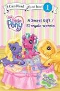 My Little Pony: A Secret Gift/El regalo secreto par  Ruth Benjamin
