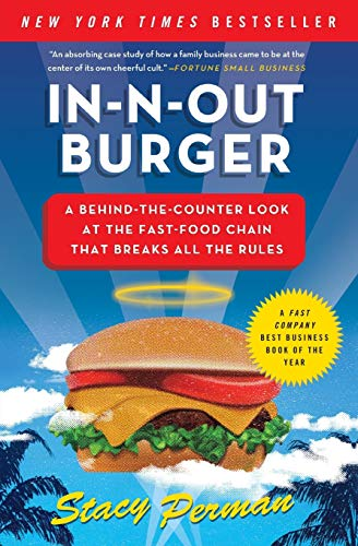 In-N-Out Burger: A Behind-the-Counter Look at the Fast-Food Chain That Breaks All the Rules par  Stacy Perman