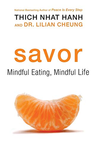 Savor: Mindful Eating, Mindful Life par  Thich Nhat Hanh, Lilian Cheung