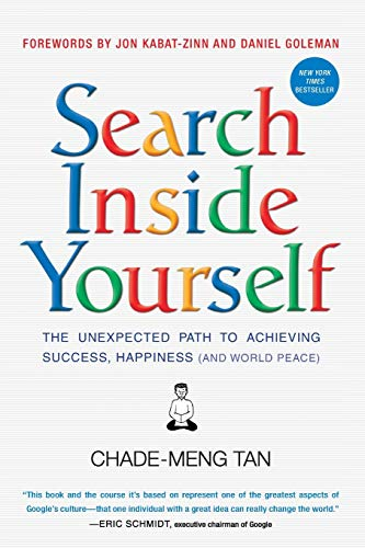 Download books Search Inside Yourself: The Unexpected Path to Achieving Success, Happiness (and World Peace)