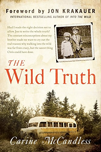 The Wild Truth: The Untold Story of Sibling Survival par  Carine McCandless