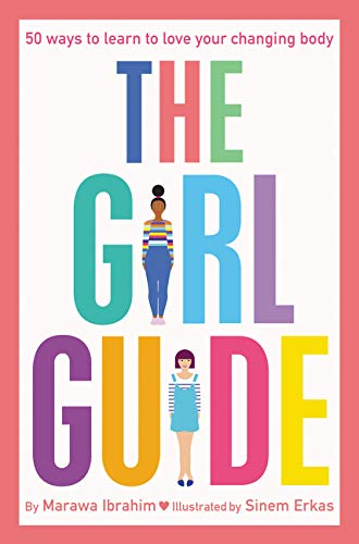 The Girl Guide: 50 Ways to Learn to Love Your Changing Body par  Marawa Ibrahim