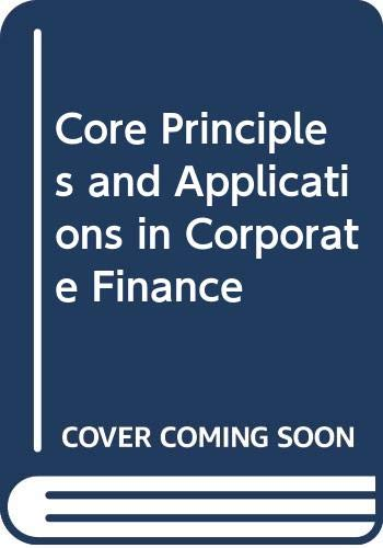 Core Principles and Applications in Corporate Finance
