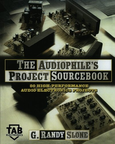 The Audiophile's Project Sourcebook: 120 High-Performance Audio Electronics Projects par  G. Randy Slone