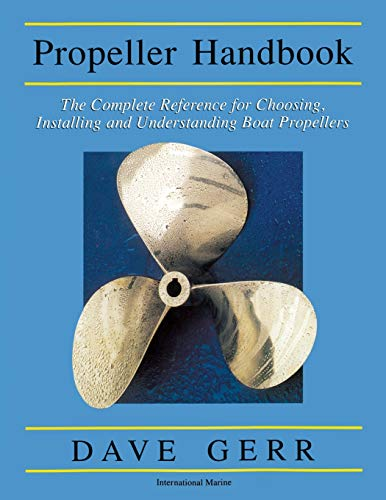 Propeller Handbook: The Complete Reference for Choosing, Installing, and Understanding Boat Propellers par  GERR